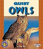 Quiet Owls (Pull Ahead Books _ Animals) por…