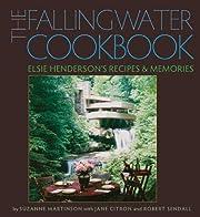 The Fallingwater Cookbook : Elsie…