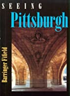 Seeing Pittsburgh by Barringer Fifield