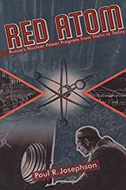 Red Atom: Russias Nuclear Power Program From…