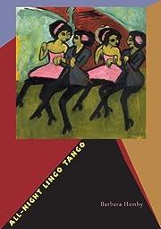 All-Night Lingo Tango (Pitt Poetry Series)…