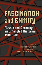 Fascination and Enmity: Russia and Germany…