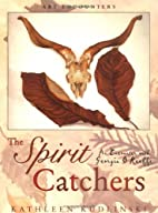 The Spirit Catchers: An Encounter with…
