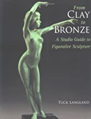 From Clay to Bronze: A Studio Guide to…