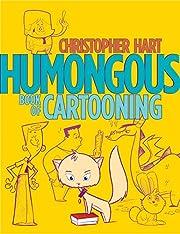 Humongous Book of Cartooning (Christopher…