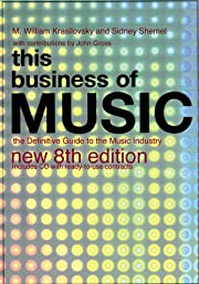 This Business of Music: The Definitive Guide…
