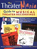 The TheaterMania guide to musical theater recordings / [edited by] Michael Portantiere
