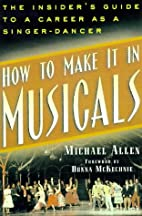 How to Make It in Musicals: The…