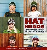 HatHeads: 1 Man 2 Knitting Needles = 50 Fun…