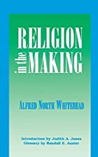 Religion in the Making by Alfred North…