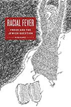 Racial Fever: Freud and the Jewish Question…