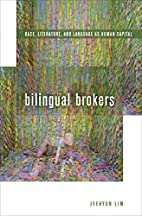 Bilingual Brokers: Race, Literature, and…