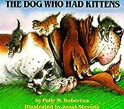 The Dog Who Had Kittens – tekijä: Janet…