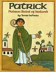 Patrick: Patron Saint of Ireland –…