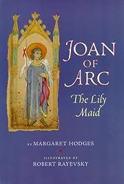 Joan of Arc: The Lily Maid – tekijä:…