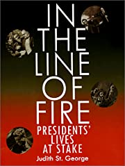 In the Line of Fire: Presidents' Lives at…