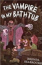 The Vampire in My Bathtub by Brenda…