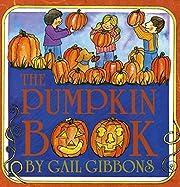 The Pumpkin Book de Gail Gibbons