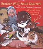 Brother Wolf, Sister Sparrow: Stories About…