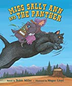 Miss Sally Ann and the Panther by Bobbi…