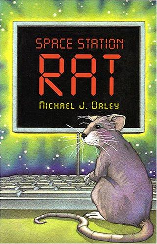 Space Station Rat, Michael J. Daley