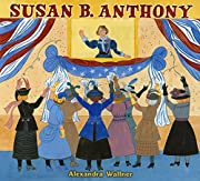 Susan B. Anthony av Alexandra Wallner