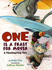 One Is a Feast for Mouse: A Thanksgiving…