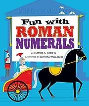 Fun with Roman Numerals por David A. Adler