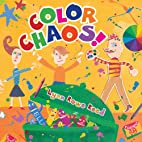 Color Chaos! by Lynn Rowe Reed