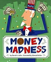 Money Madness de David A. Adler