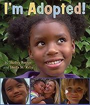 I'm Adopted! de Shelley Rotner