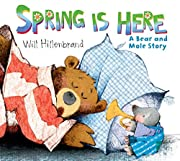 Spring is Here: A Bear and Mole Story af…