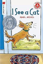 I See a Cat (I Like to Read) de Paul Meisel