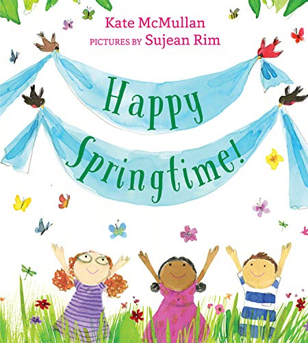 Happy Springtime! By Kate McMullan