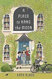 A Place to Hang the Moon por Kate Albus