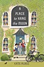 A Place to Hang the Moon - Kate Albus