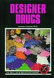 Designer drugs / Lawrence Clayton