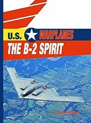 The B-2 Spirit (U.S. Warplanes) af E E…