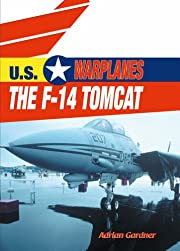 The F-14 Tomcat (U.S. Warplanes) af Adrian…