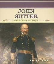 John Sutter: California Pioneer (Primary…