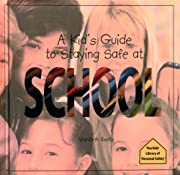 A Kid's Guide to Staying Safe at School…