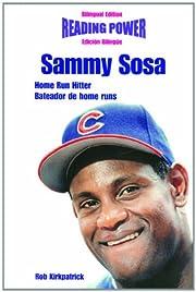 Sammy Sosa : home-run hitter = bateador de…
