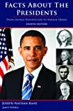 Facts about the presidents : a compilation of biographical and historical information / Joseph Nathan Kane