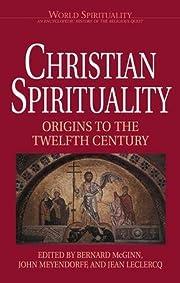 Christian Spirituality, Vol. 1: Origins to…
