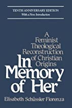 In memory of her : a feminist theological…