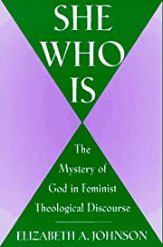She Who Is: The Mystery of God in Feminist…