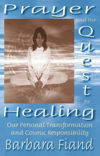 Image for Prayer and the Quest for Healing: Our Personal Transformation and Cosmic Responsibility