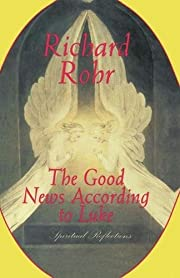 The Good News According to Luke: Spiritual…