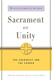 Sacrament of unity : the Eucharist and the…