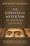 The harvest of mysticism in medieval Germany…